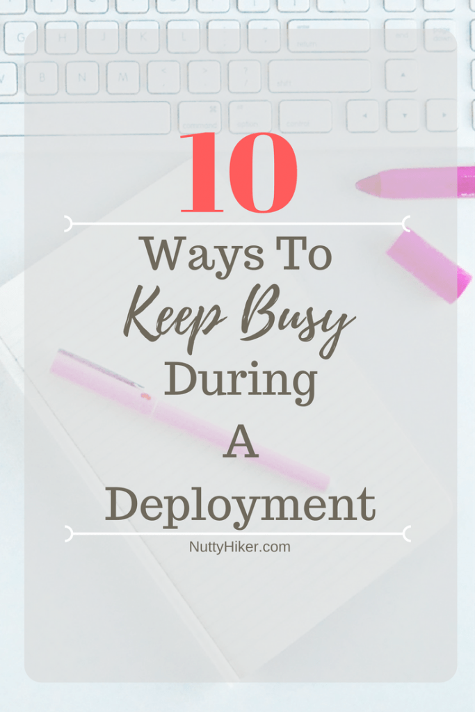 10 ways to keep busy during deployment