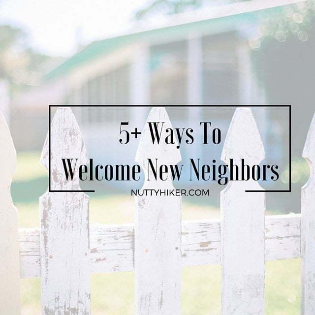 5+ Ways To Welcome New Neighbors