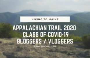 Appalachian Trail Class of 2020 Covid-19 Bloggers & Vloggers