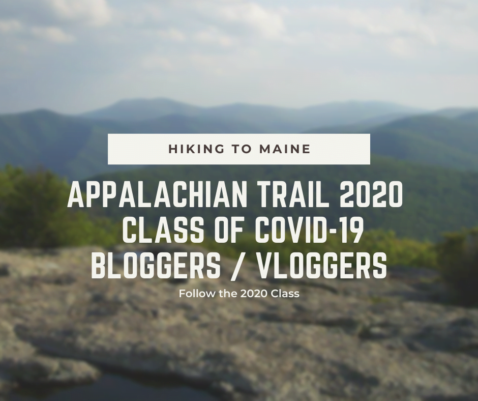 Appalachian Trail Class of 2020 Covid-19 Bloggers & Vloggers