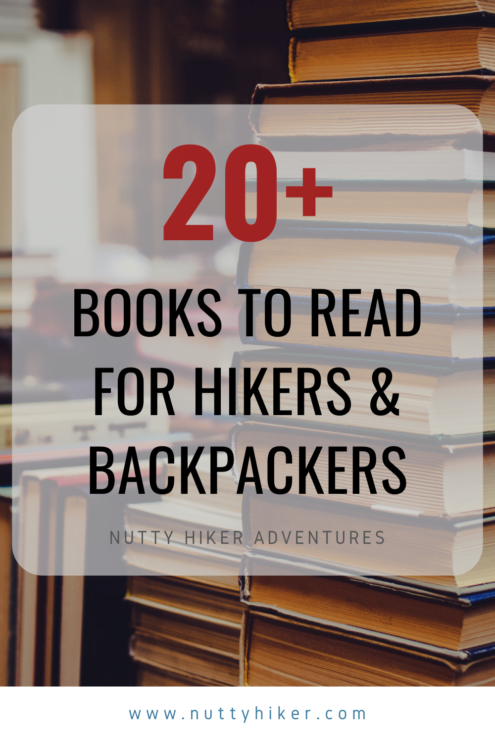 Big Ole List of Books for Hikers & Backpackers