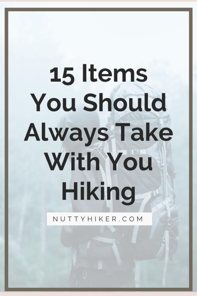 15 Items you Should Always Bring On Every Hike