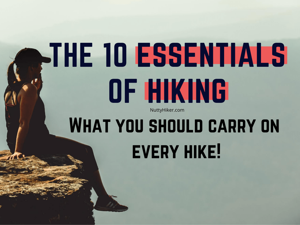 10 Essentials of Hiking | What You Should Absolutely Carry