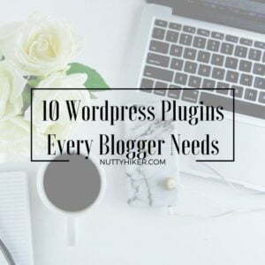 10 WordPress Plugins Every Blogger Needs